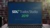 Компания SDL объявляет о скором выпуске SDL Trados Studio 2019